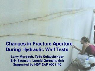 Changes in Fracture Aperture During Hydraulic Well Tests