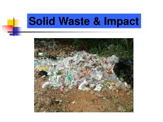 Solid Waste & Impact