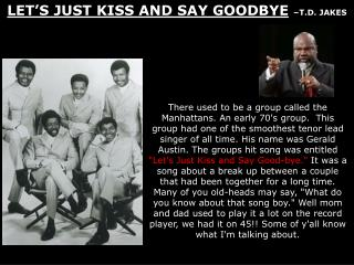 LET'S JUST KISS AND SAY GOODBYE –T.D. JAKES