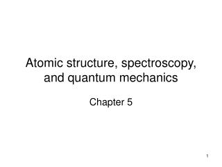 Atomic structure, spectroscopy, and quantum mechanics