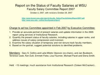 Report on the Status of Faculty Salaries at WSU Faculty Salary Committee Report 2007 October 2, 2007, with revisions Oct