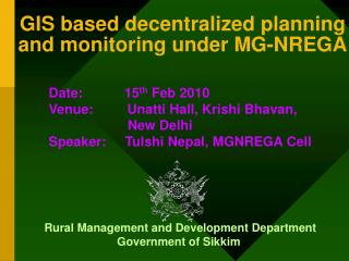 GIS based decentralized planning and monitoring under MG-NREGA