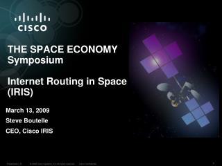 THE SPACE ECONOMY Symposium Internet Routing in Space (IRIS)