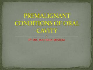 PREMALIGNANT CONDITIONS OF ORAL CAVITY