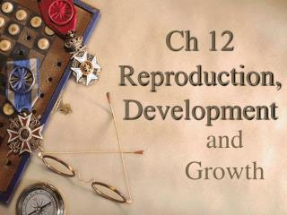 Ch 12 Reproduction,Development