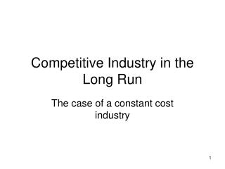 Competitive Industry in the Long Run