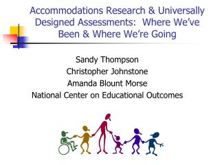 Accommodations Research  Universally Designed Assessments:  Where We ve Been  Where We re Going