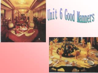 Unit 6 Good Manners