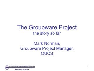 The Groupware Project the story so far