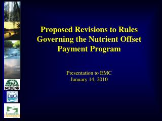 Proposed Revisions to Rules Governing the Nutrient Offset Payment Program  Presentation to EMC January 14, 2010