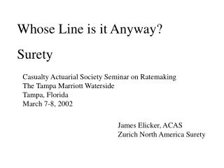 Whose Line is it Anyway? Surety