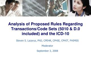 Analysis of Proposed Rules Regarding Transactions/Code Sets (5010 & D.0 included) and the ICD-10