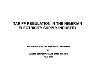 TARIFF REGULATION IN THE NIGERIAN ELECTRICITY SUPPLY INDUSTRY
