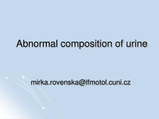 Abnormal composition of urine