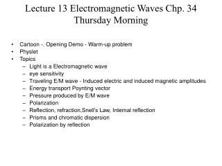 Lecture 13 Electromagnetic Waves Chp. 34 Thursday Morning