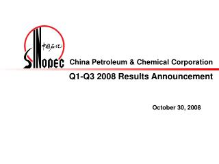 China Petroleum & Chemical Corporation Q1-Q3  2008 Results Announcement