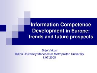 Information  Competence  Development  in Europe :  trends and future  prospects