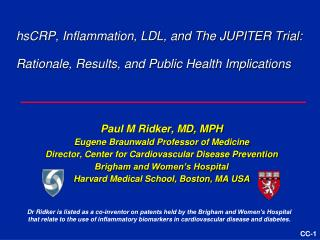 HsCRP, Inflammation, LDL, and The JUPITER Trial:   Rationale, Results, and Public Health Implications