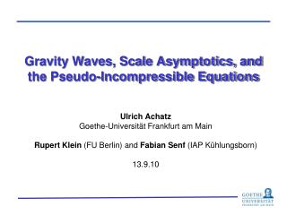 Gravity  Waves ,  Scale Asymptotics ,  and the  Pseudo- Incompressible Equations