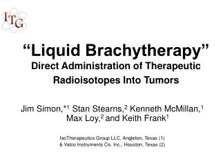 """Liquid Brachytherapy"" Direct Administration of Therapeutic Radioisotopes Into Tumors"