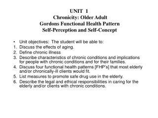 UNIT  1   Chronicity: Older Adult Gordons Functional Health Pattern   Self-Perception and Self-Concept