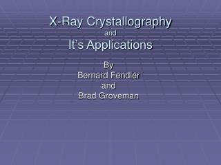 X-Ray Crystallography and It's Applications