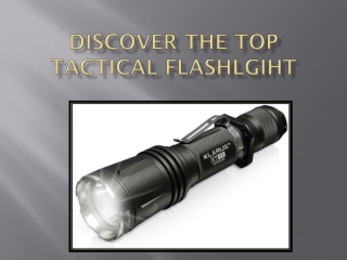Discover the Top Tactical Flashlight