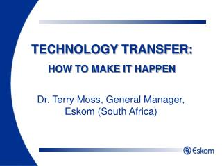 TECHNOLOGY TRANSFER: HOW TO MAKE IT HAPPEN
