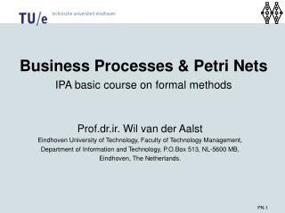 Business Processes & Petri Nets IPA basic course on formal methods