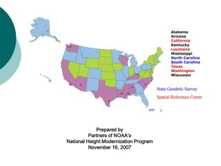 Prepared by Partners of NOAA s National Height Modernization Program November 16, 2007