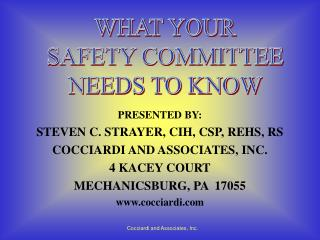 PRESENTED BY: STEVEN C. STRAYER, CIH, CSP, REHS, RS COCCIARDI AND ASSOCIATES, INC. 4 KACEY COURT MECHANICSBURG, PA  1705
