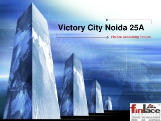 Victory City Sector 25 Noida   Finlace Consulting   95600900