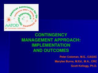 Peter Coleman, M.S., CASAC  Marylee Burns, M.Ed., M.A., CRC            Scott Kellogg, Ph.D.
