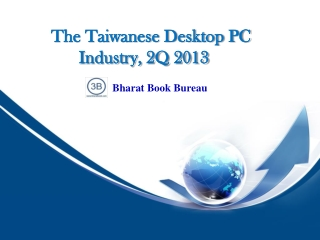 The Taiwanese Desktop PC Industry, 2Q 2013