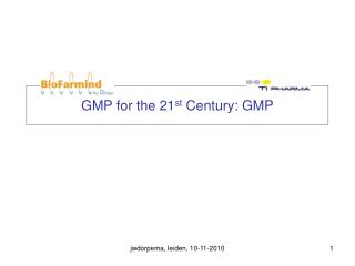 GMP for the 21st Century: GMP