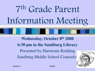 7 th  Grade Parent Information Meeting
