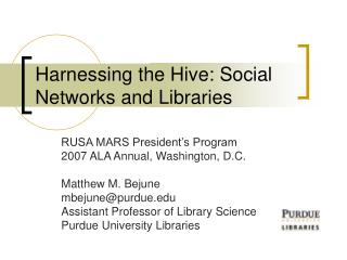 Harnessing the Hive: Social Networks and Libraries