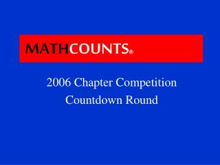 2006 Chapter Competition Countdown Round