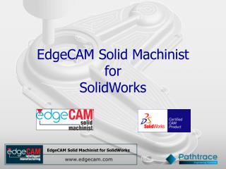 EdgeCAM Solid Machinist  for  SolidWorks