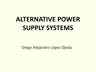 ALTERNATIVE POWER SUPPLY SYSTEMS