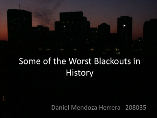 Some of the Worst Blackouts in History