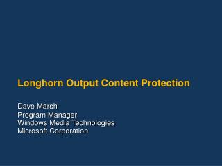 Longhorn Output Content Protection