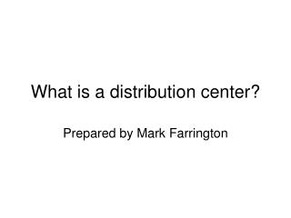What is a distribution center?