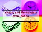 History and Mental state examination