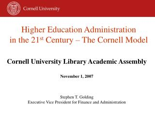 Higher Education Administration in the 21 st  Century – The Cornell Model