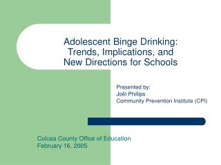 Adolescent Binge Drinking:  Trends, Implications, and  New Directions for Schools