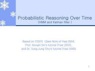 Probabilistic Reasoning Over Time ( HMM and Kalman filter )