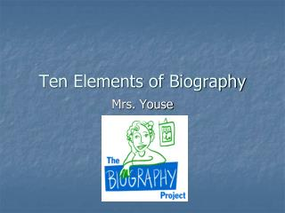 Ten Elements of Biography