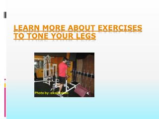 Learn More about Exercises to Tone your Legs