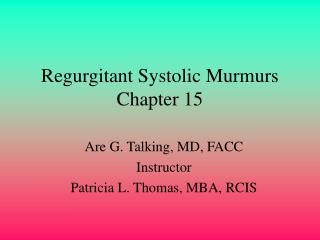 Regurgitant Systolic Murmurs Chapter 15